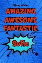 Diary of the Amazing Awesome Fantastic Sofia