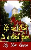 Life and Death in a Small Town