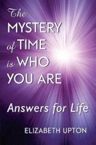 The Mystery of Time Is Who You Are