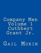 Company Men - Volume 1 - Cuthbert Grant Jr.