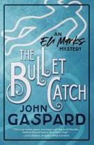 The Bullet Catch: (An Eli Marks Mystery Book 2)