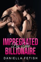 Impregnated By The Billionaire