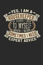Yes, I Am a Housekeeper of Course I Talk to Myself When I Work Sometimes I Need Expert Advice
