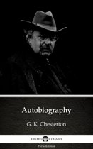 Autobiography by G. K. Chesterton (Illustrated)