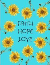 Faith Hope Love Sunflowers Aqua Journal Notebook 8.5 X 11 (150 Pages)