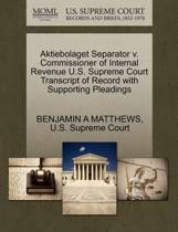 Aktiebolaget Separator V. Commissioner of Internal Revenue U.S. Supreme Court Transcript of Record with Supporting Pleadings
