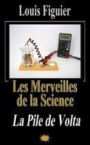 Les Merveilles de la science/La Pile de Volta