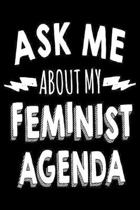 Ask Me About My Feminist Agenda: A Lined Notebook