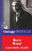 Born Royal (Mills & Boon Vintage Intrigue)