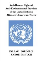 Anti-Human Rights & Anti-Environmental Practices of the United Nations