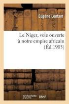 Le Niger, Voie Ouverte Notre Empire Africain