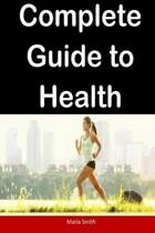 Complete Guide to Health