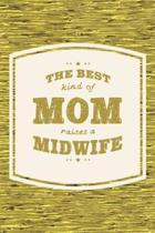 The Best Kind Of Mom Raises A Midwife
