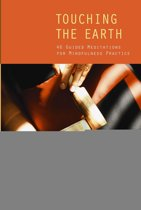 Touching the Earth: 46 Guided Meditations for Mindfulness Practice