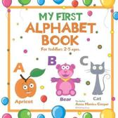 My First Alphabet Book. For Toddlers 2-5 ages old.