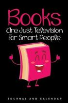 Books Are Just Television For Smart People