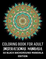 Coloring Book For Adult Inspirational Mandala 50 Black Background Mandala Edition: Mandala Coloring Book For Adult Relaxation Coloring Pages For Medit