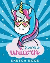 You're a Unicorn - Sketch Book