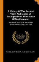 A History of the Ancient Town and Manor of Basingstoke in the County of Southampton
