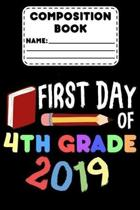 Composition Book First Day Of 4th Grade 2019: Composition Notebook, College Ruled Paper For Note Taking, Class Study Notes, Back To School Supplies Fo