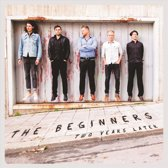 The Beginners: Two Years Later