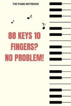 88 Keys 10 Fingers No Problem: Blank Music Sheet for Pianist, Songwriters, Composer, Musicians, Teachers and Students (6 x 9 - 120 Pages)