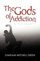 The Gods of Addiction
