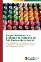 Imigracao Laboral E a Producao de Vestuario Em Sao Paulo E Nova Iorque
