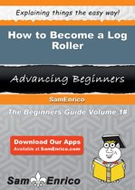 How to Become a Log Roller