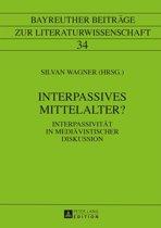 Interpassives Mittelalter?