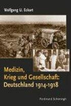 Medizin, Krieg und Gesellschaft: Deutschland 1914-1924