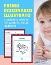 Primo Dizionario Illustrato Giapponese Italiano Per Bambini (Italian - Japanese)