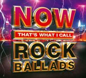 NOW THAT'S WHAT I CALL ROCK BALLADS