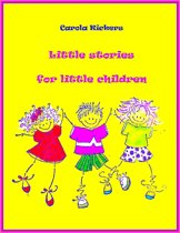 Little stories for little children: Short story collection