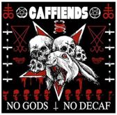 No Gods, No Decaf