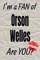 I'm a Fan of Orson Welles Are You? Creative Writing Lined Journal