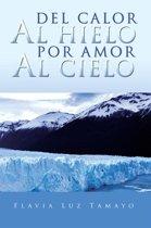 Del calor al hielo por amor al cielo