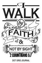 2 Corinthains 5: 7 I Walk By Faith: 6x9 Bullet Journaling Planner With 120 Dotted Pages, Planning Notebook For Christian Women, Doodlin