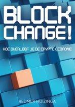 Blockchange! Hoe overleef je de crypto economie (blockchain boek)