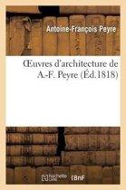 Oeuvres d'Architecture de A.-F. Peyre