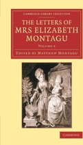 The The Letters of Mrs Elizabeth Montagu 4 Volume Set The Letters of Mrs Elizabeth Montagu