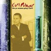 Carl Palmer - Do You Wanna Play, Carl?