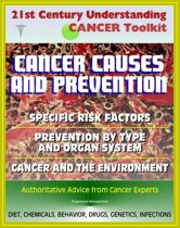 21st Century Understanding Cancer Toolkit: Cancer Causes and Prevention, Cancer and the Environment, Comprehensive Coverage of Specific Risk Factors and Prevention by Type and Organ System