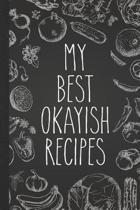 My Best Okayish Recipes