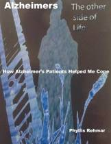 Alzheimers the Other Side of Life How Alzheimers Patients Helped Me Cope