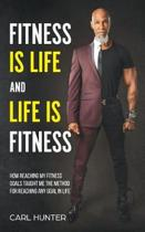 Fitness Is Life and Life Is Fitness