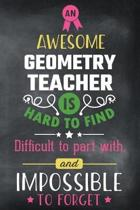 An Awesome Geometry Teacher Is Hard to Find Difficult to Part with and Impossible to Forget