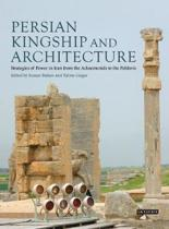 Persian Kingship and Architecture