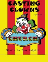 Casting Clowns. What's In Your Pulpit?