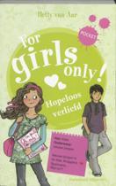 For Girls Only! - Hopeloos verliefd